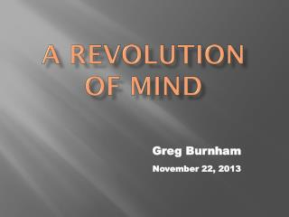 A Revolution  of Mind