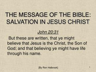THE MESSAGE OF THE BIBLE: SALVATION IN JESUS CHRIST