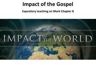Impact of the Gospel