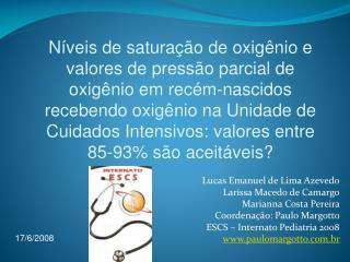 Lucas Emanuel de Lima Azevedo Larissa Macedo de Camargo Marianna Costa Pereira Coordena  o: Paulo Margotto ESCS   Intern