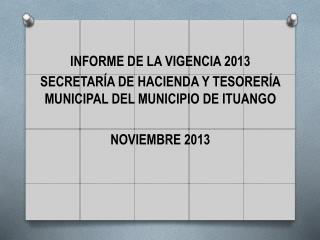 INFORME DE LA VIGENCIA 2013