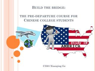 Build the bridge: the pre-departure course for Chinese college students