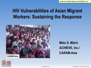 HIV Vulnerabilities of Asian Migrant Workers: Sustaining the Response