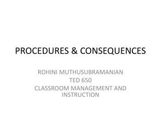 PROCEDURES & CONSEQUENCES