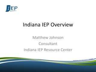 Indiana IEP Overview