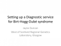 Setting up a Diagnostic service for Birt-Hogg-Dub  syndrome