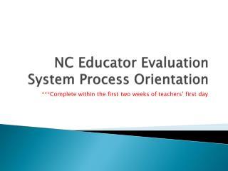 NC Educator Evaluation System Process Orientation