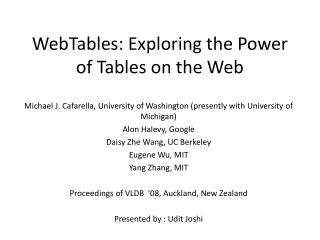 WebTables: Exploring the Power of Tables on the Web
