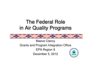 The Federal Role  in Air Quality Programs