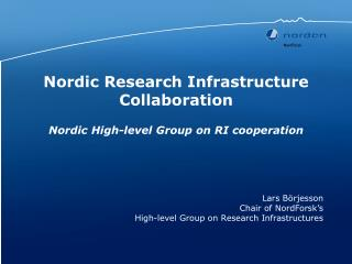 Nordic Research Infrastructure Collaboration Nordic High-level Group on RI cooperation