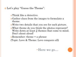 Let�s play �Guess the Theme�:  Think like a detective.