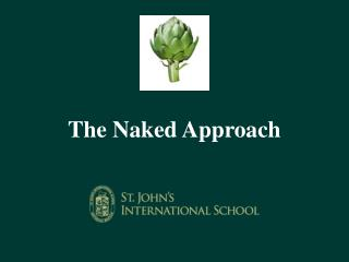 The Naked Approach