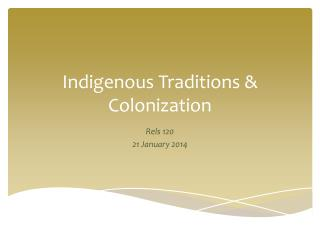 Indigenous Traditions & Colonization