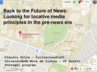 Cláudia Silva - @silvaclaudia01 Universidade  Nova de  Lisboa  – UT Austin Portugal program