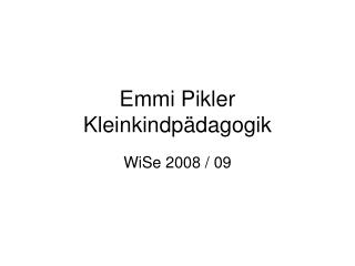 Emmi Pikler Kleinkindp dagogik