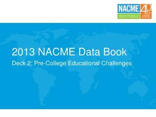 2013 NACME Data Book