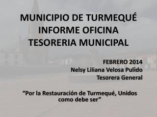 MUNICIPIO DE TURMEQUÉ INFORME OFICINA TESORERIA MUNICIPAL