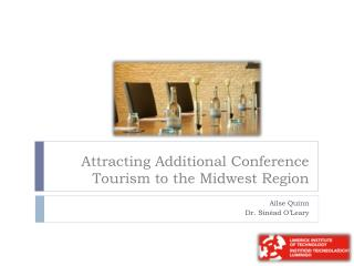 Attracting Additional Conference Tourism to the Midwest Region