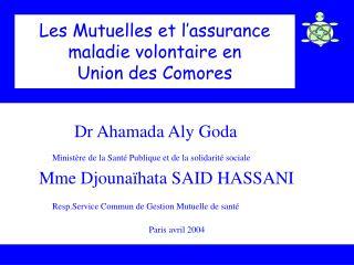 Les Mutuelles et l assurance maladie volontaire en            Union des Comores