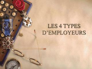LES 4 TYPES D'EMPLOYEURS