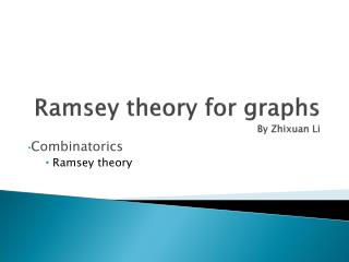 Ramsey theory for graphs By  Zhixuan  Li