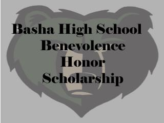 Basha High School Benevolence Honor Scholarship