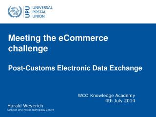 Meeting the eCommerce challenge Post-Customs Electronic Data Exchange