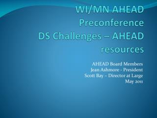 WI/MN AHEAD Preconference DS Challenges – AHEAD resources