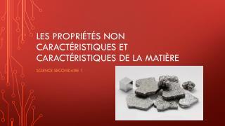 Les  propriétés  non  caractéristiques  et  caractéristiques  de la  matière