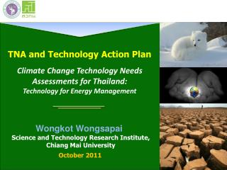 TNA and Technology  Action Plan Climate Change  Technology Needs Assessments  for Thailand: