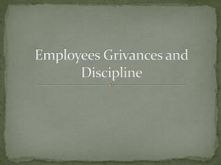 Employees Grivances and  Discipline