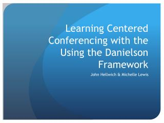 Learning Centered Conferencing with the Using the Danielson Framework