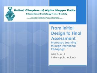 From  Initial Design to Final Assessment: Increased Learning through Intentional  Pedagogy