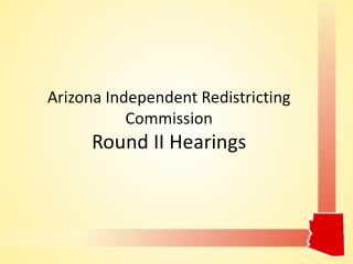 Arizona Independent Redistricting Commission Round II Hearings