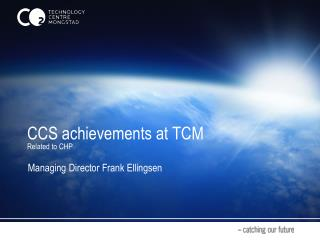 CCS achievements at  TCM Related to CHP