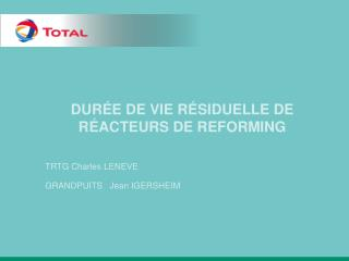 durée de vie résiduelle de réacteurs de reforming