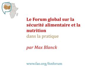 Le Forum global sur la sécurité alimentaire et la nutrition dans la pratique  par Max  Blanck