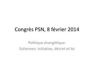 Congrès PSN, 8 février 2014