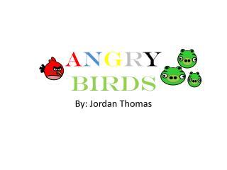 A n g r y  Birds