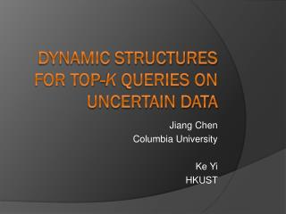 Dynamic Structures for Top- k Queries on  Uncertain Data