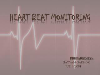 HEART BEAT MONITORING