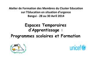 Espaces Temporaires d'Apprentissage : Programmes scolaires et Formation