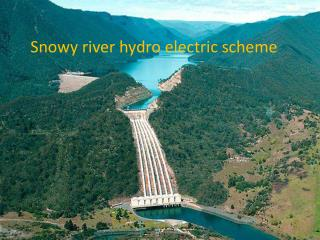 Snowy river hydro electric scheme