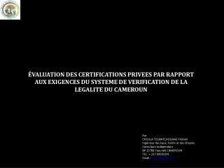 Par CHOULA TEGANTCHOUANG Fridolin Ingénieur des Eaux, Forêts et des Chasses Consultant Indépendant