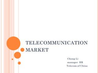 telecommunication              market