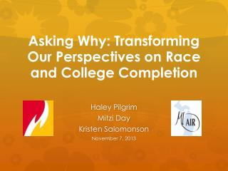 Asking Why: Transforming Our Perspectives on Race and College Completion
