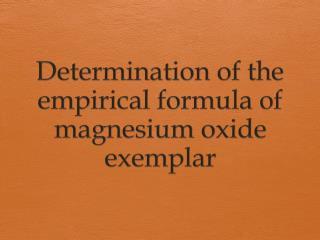 Determination of the empirical formula of magnesium oxide exemplar
