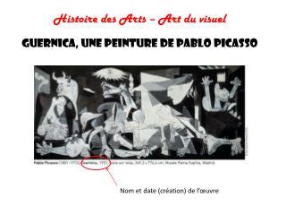 Histoire des Arts – Art du visuel GUERNICA, une peinture de Pablo Picasso