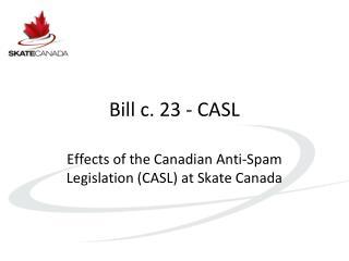 Bill c. 23 - CASL