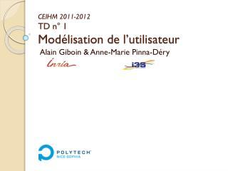 CEIHM 2011-2012 TD n° 1 Modélisation de l'utilisateur
